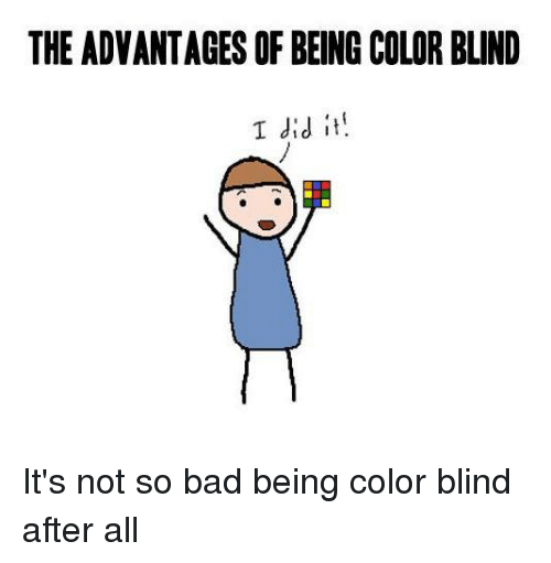 the-advantages-of-being-color-blind-i-did-it-its-16559620